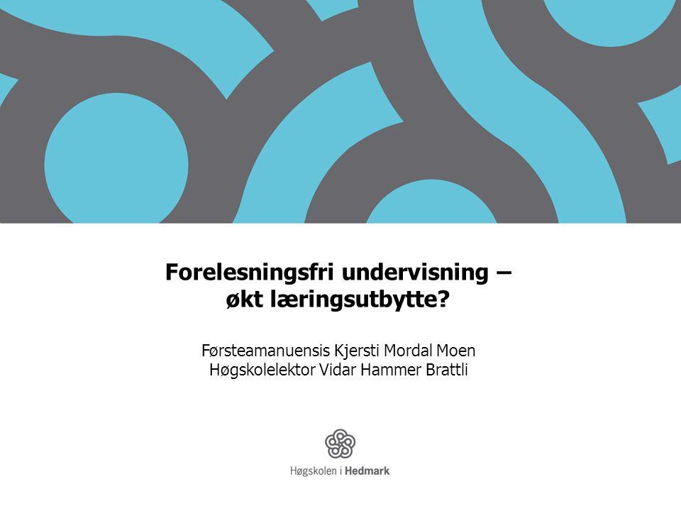 Moen & Brattli Forelesningsfri undervisning – økt læringsutbytte.