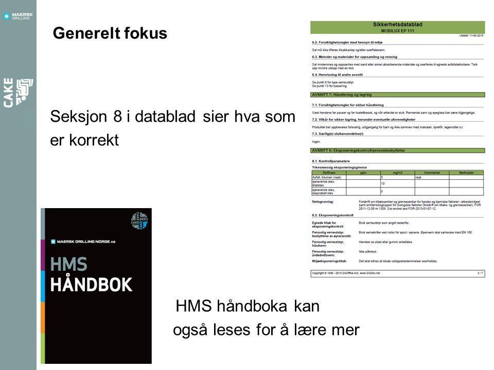 Seksjon 8 i datablad sier hva som er korrekt HMS håndboka kan også leses for å lære mer Generelt fokus