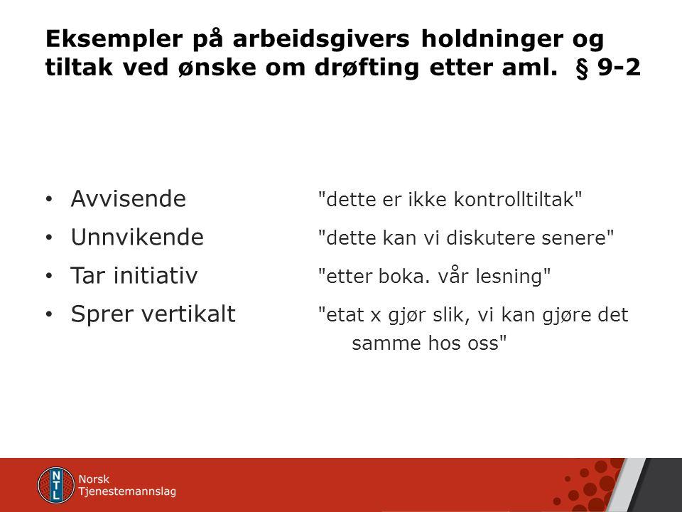 Eksempler på arbeidsgivers holdninger og tiltak ved ønske om drøfting etter aml.