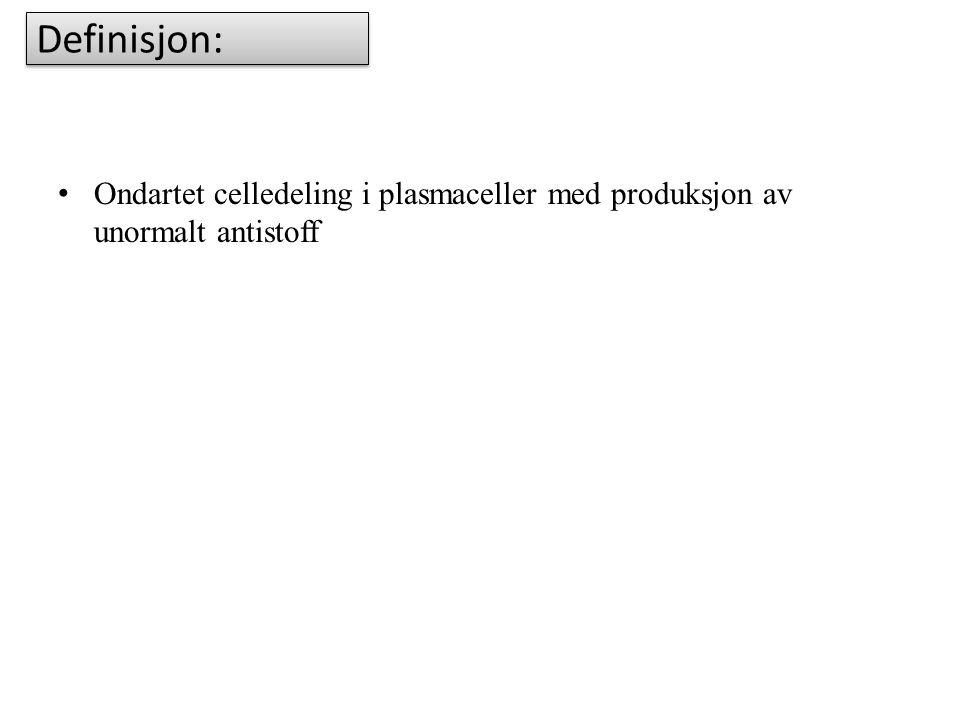 Definisjon: Ondartet celledeling i plasmaceller med produksjon av unormalt antistoff