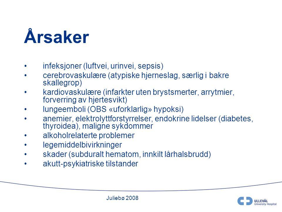 Juliebø 2008 Årsaker infeksjoner (luftvei, urinvei, sepsis) cerebrovaskulære (atypiske hjerneslag, særlig i bakre skallegrop) kardiovaskulære (infarkter uten brystsmerter, arrytmier, forverring av hjertesvikt) lungeemboli (OBS «uforklarlig» hypoksi) anemier, elektrolyttforstyrrelser, endokrine lidelser (diabetes, thyroidea), maligne sykdommer alkoholrelaterte problemer legemiddelbivirkninger skader (subduralt hematom, innkilt lårhalsbrudd) akutt-psykiatriske tilstander