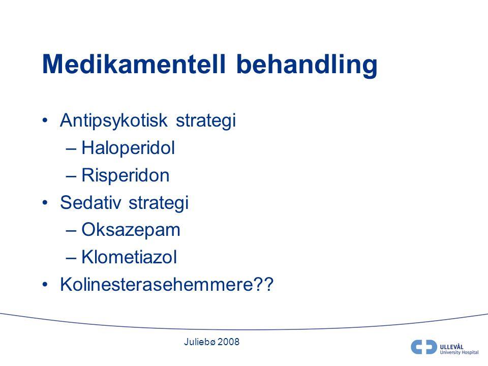 Juliebø 2008 Medikamentell behandling Antipsykotisk strategi –Haloperidol –Risperidon Sedativ strategi –Oksazepam –Klometiazol Kolinesterasehemmere??