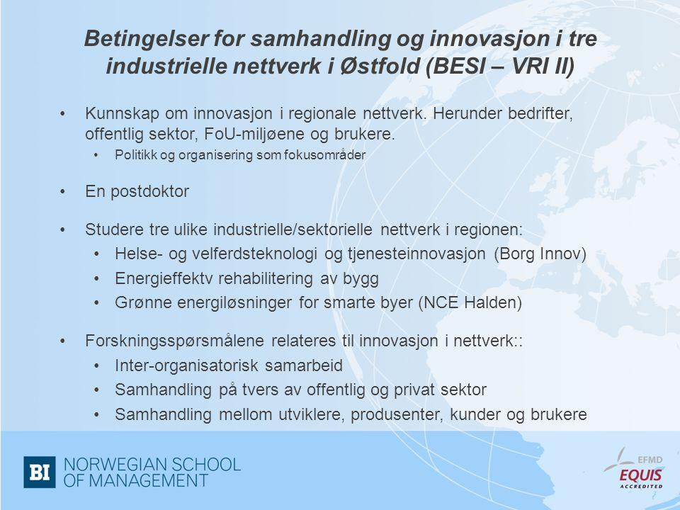 Betingelser for samhandling og innovasjon i tre industrielle nettverk i Østfold (BESI – VRI II) Kunnskap om innovasjon i regionale nettverk.