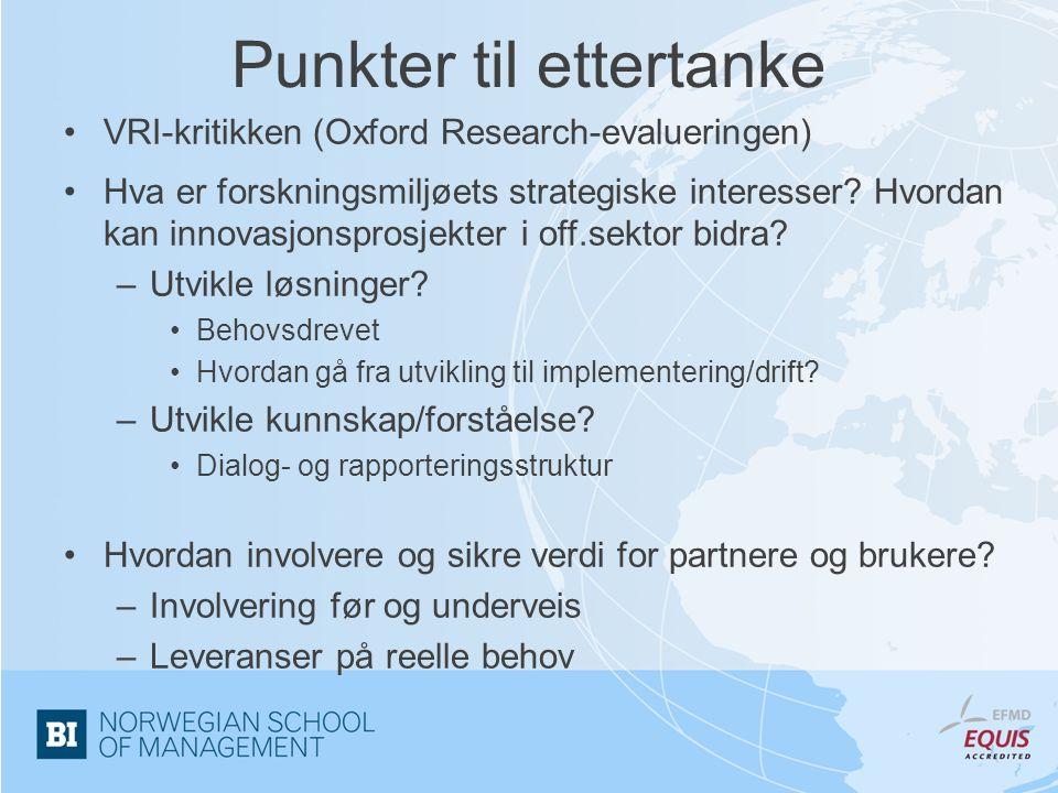 Punkter til ettertanke VRI-kritikken (Oxford Research-evalueringen) Hva er forskningsmiljøets strategiske interesser.