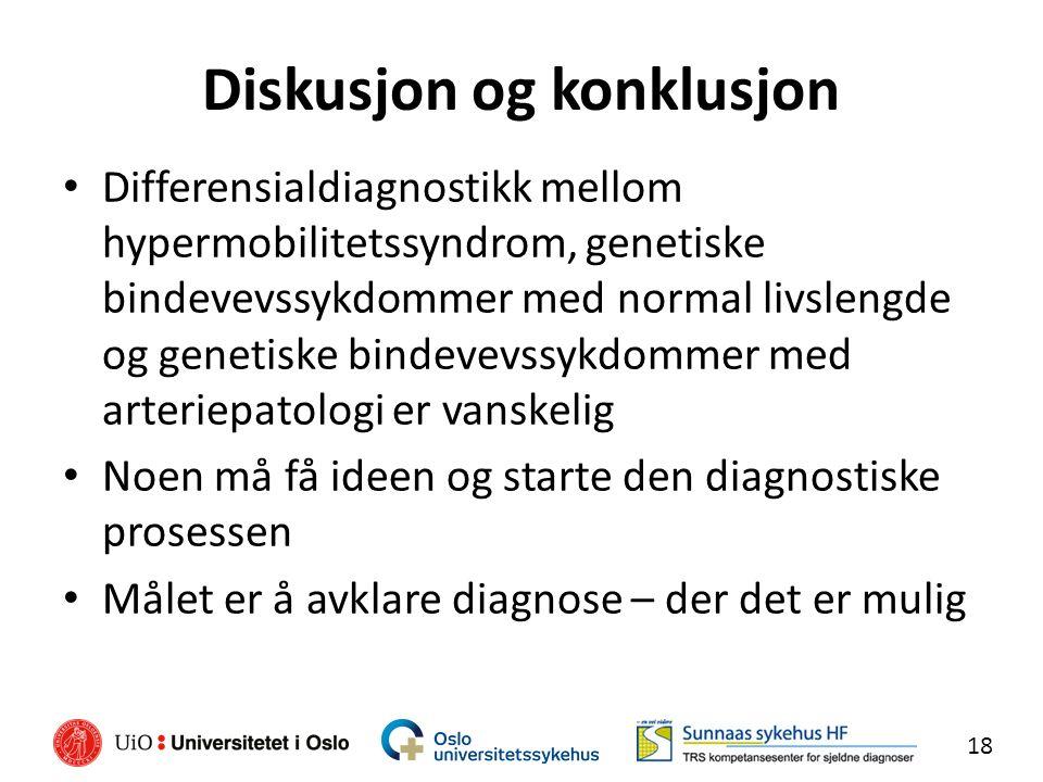 Diskusjon og konklusjon Differensialdiagnostikk mellom hypermobilitetssyndrom, genetiske bindevevssykdommer med normal livslengde og genetiske bindevevssykdommer med arteriepatologi er vanskelig Noen må få ideen og starte den diagnostiske prosessen Målet er å avklare diagnose – der det er mulig 18