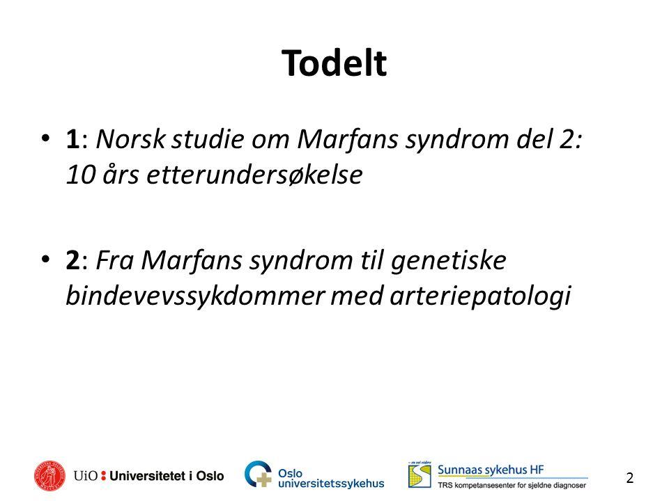 Todelt 1: Norsk studie om Marfans syndrom del 2: 10 års etterundersøkelse 2: Fra Marfans syndrom til genetiske bindevevssykdommer med arteriepatologi 2