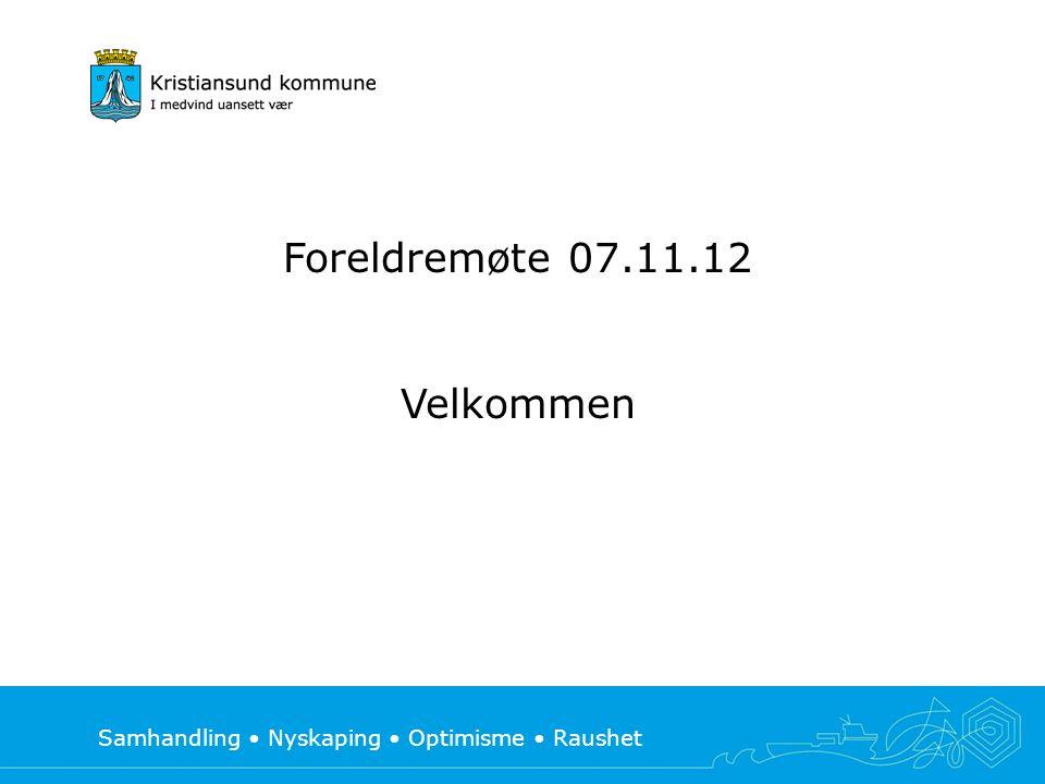 Samhandling Nyskaping Optimisme Raushet Foreldremøte 07.11.12 Velkommen