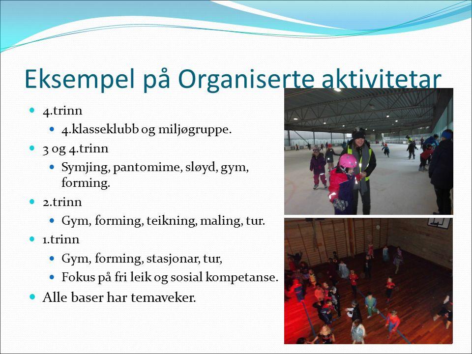 Eksempel på Organiserte aktivitetar 4.trinn 4.klasseklubb og miljøgruppe.