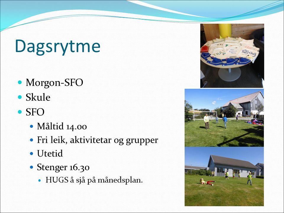 Dagsrytme Morgon-SFO Skule SFO Måltid 14.00 Fri leik, aktivitetar og grupper Utetid Stenger 16.30 HUGS å sjå på månedsplan.