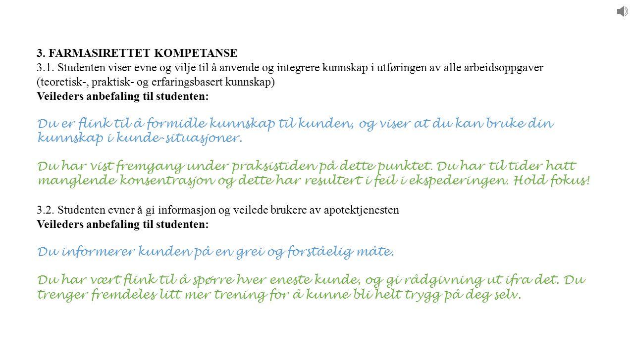 3. FARMASIRETTET KOMPETANSE 3.1.