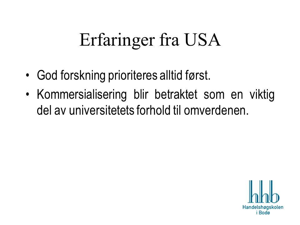 Erfaringer fra USA God forskning prioriteres alltid først.