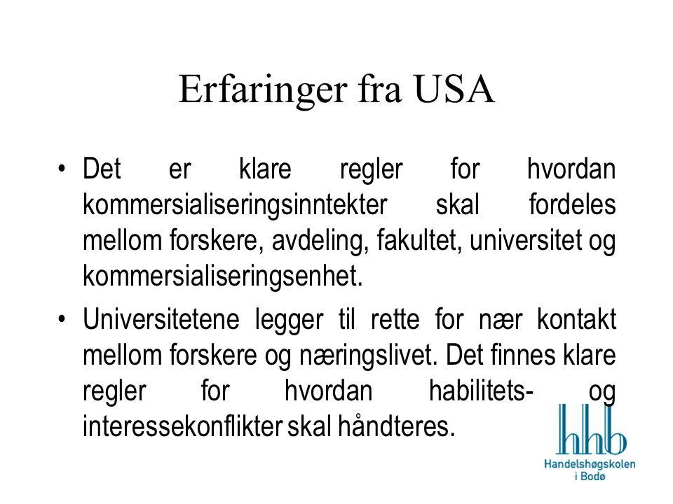 Erfaringer fra USA Det er klare regler for hvordan kommersialiseringsinntekter skal fordeles mellom forskere, avdeling, fakultet, universitet og kommersialiseringsenhet.