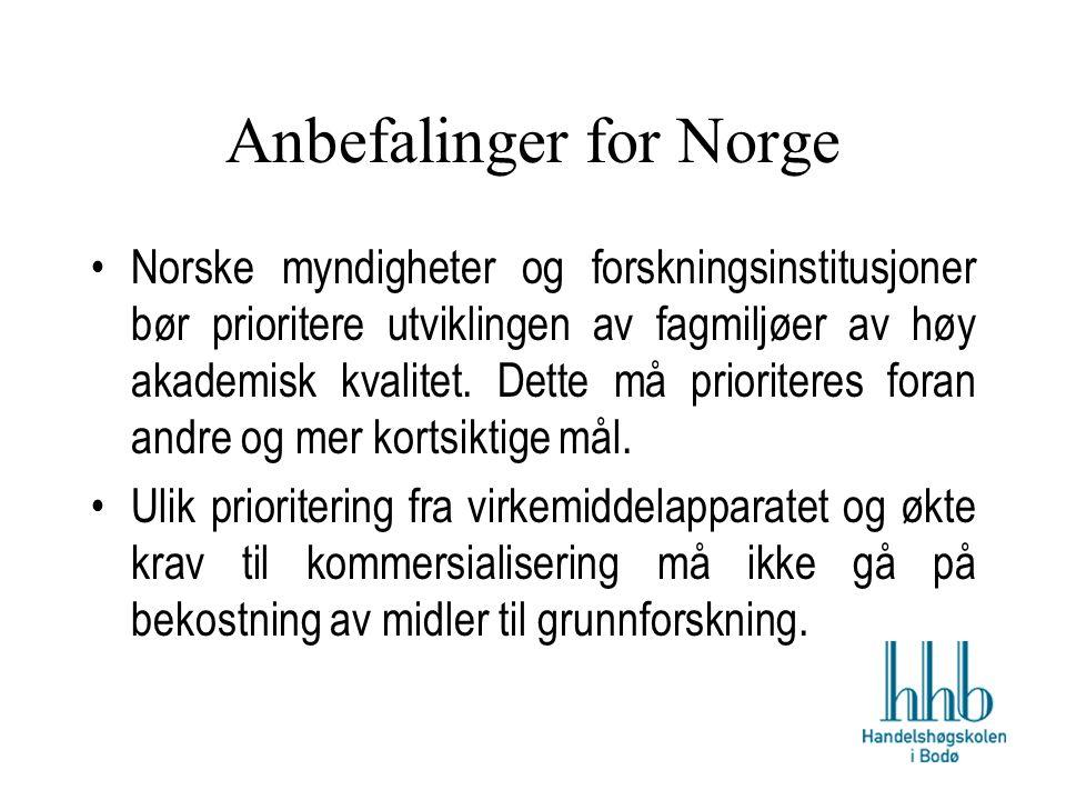 Anbefalinger for Norge Norske myndigheter og forskningsinstitusjoner bør prioritere utviklingen av fagmiljøer av høy akademisk kvalitet.