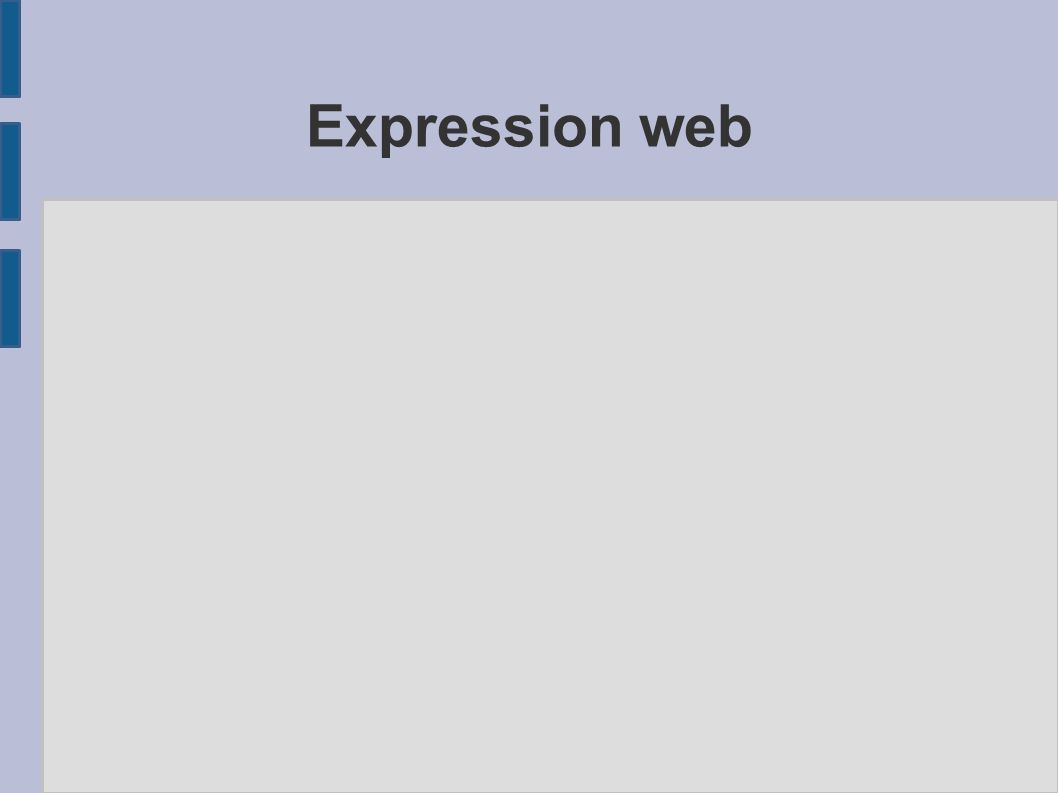 Front Page vs Expression web ● Front Page er ute ● Undervisning i Front Page er undervisning i gammeldags teknologi i forhold til standarder ● IT2 kan bygge på erfaringer og oppgaver fra IT1