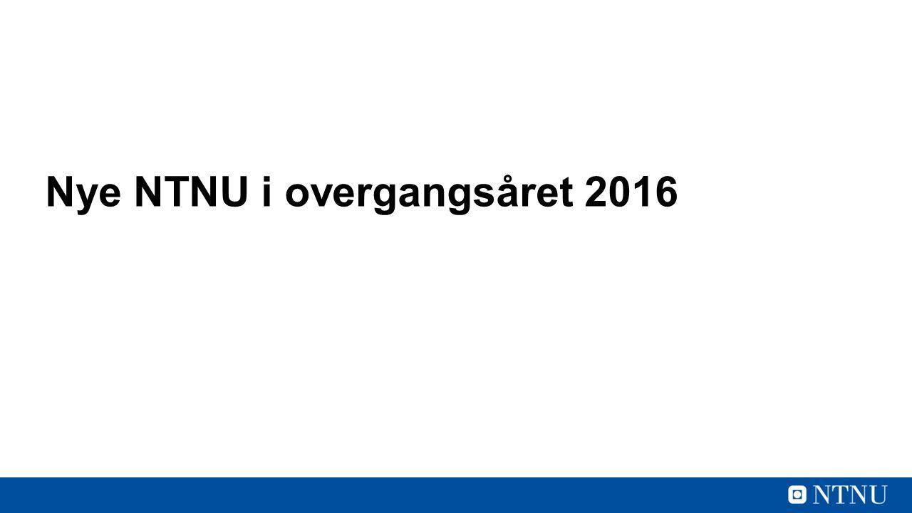 Nye NTNU i overgangsåret 2016