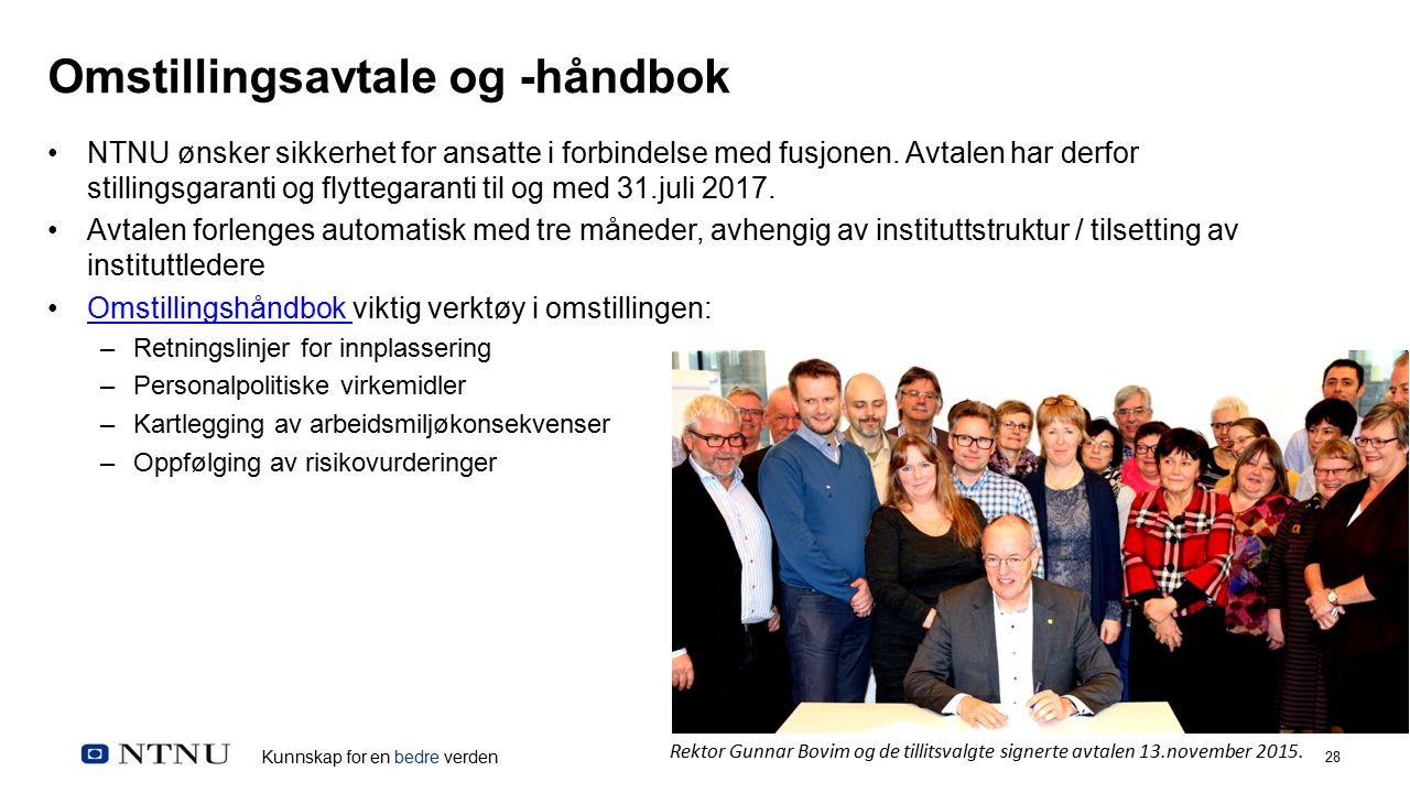 Kunnskap for en bedre verden 28 Omstillingsavtale og -håndbok NTNU ønsker sikkerhet for ansatte i forbindelse med fusjonen.