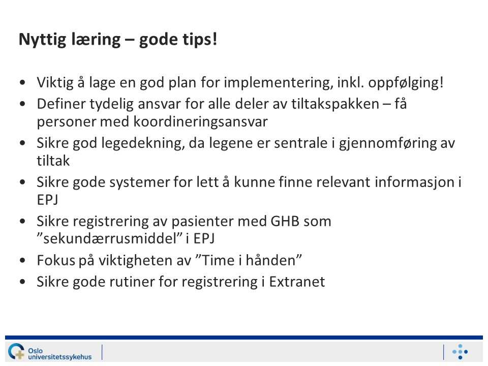 Nyttig læring – gode tips. Viktig å lage en god plan for implementering, inkl.