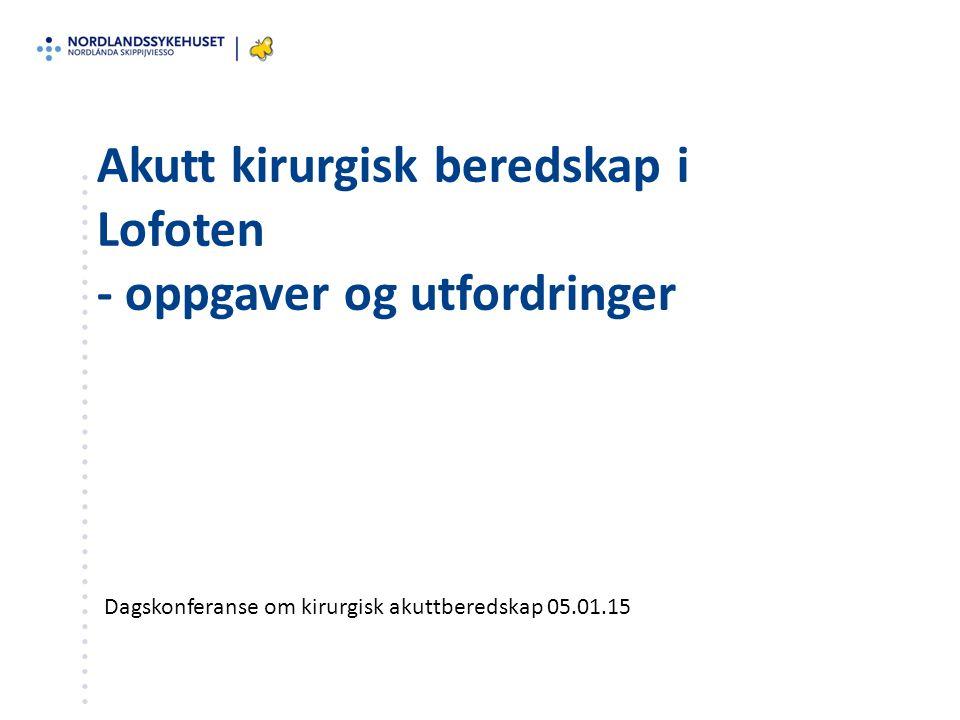 Nordlandssykehuset Lofoten  44 senger (inkl psykiatri)  273 årsverk (inkl psykiatri)  Generell kirurgisk og indremedisinsk beredskap  Fødestue med gynekolog i vakt for nødkeisersnitt