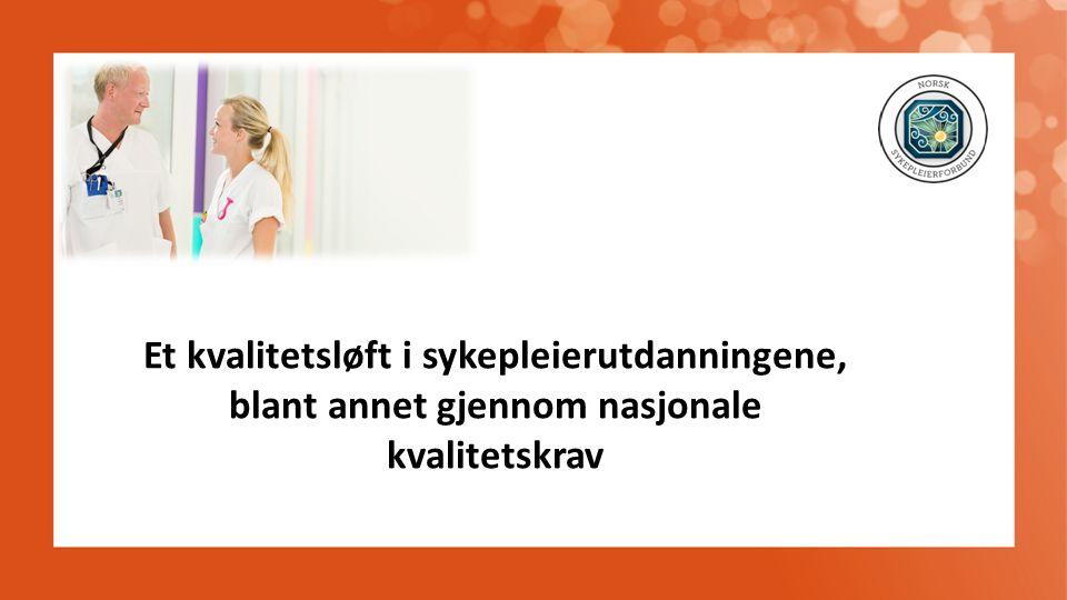 Et kvalitetsløft i sykepleierutdanningene, blant annet gjennom nasjonale kvalitetskrav