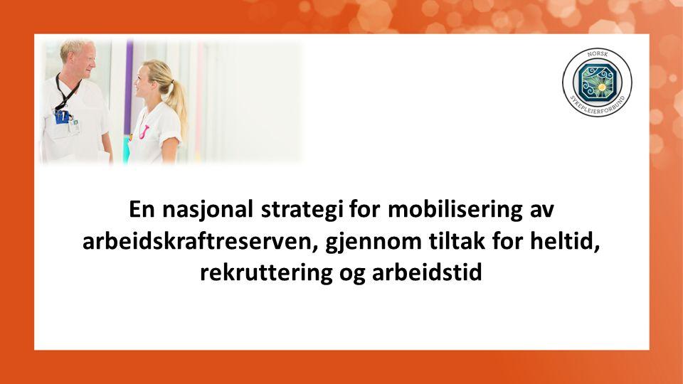 En nasjonal strategi for mobilisering av arbeidskraftreserven, gjennom tiltak for heltid, rekruttering og arbeidstid