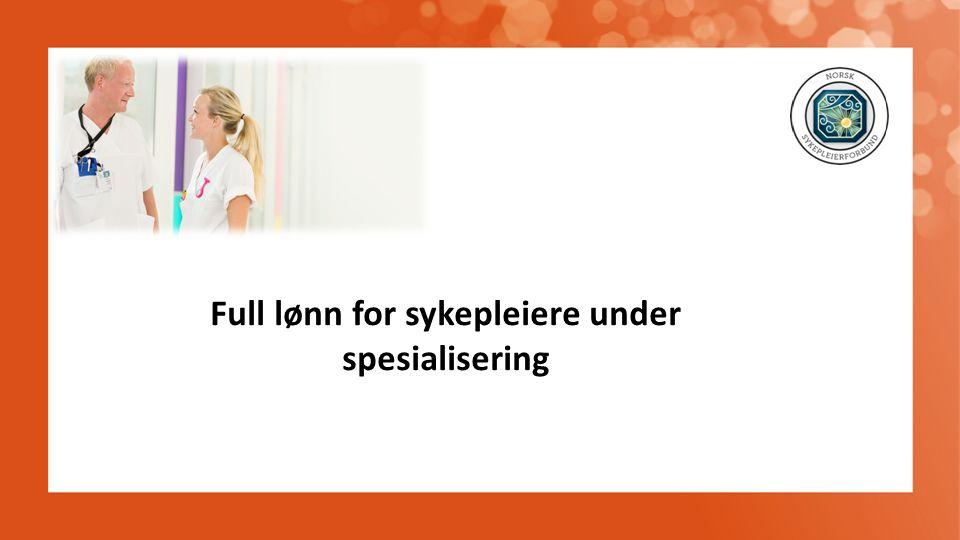 Full lønn for sykepleiere under spesialisering