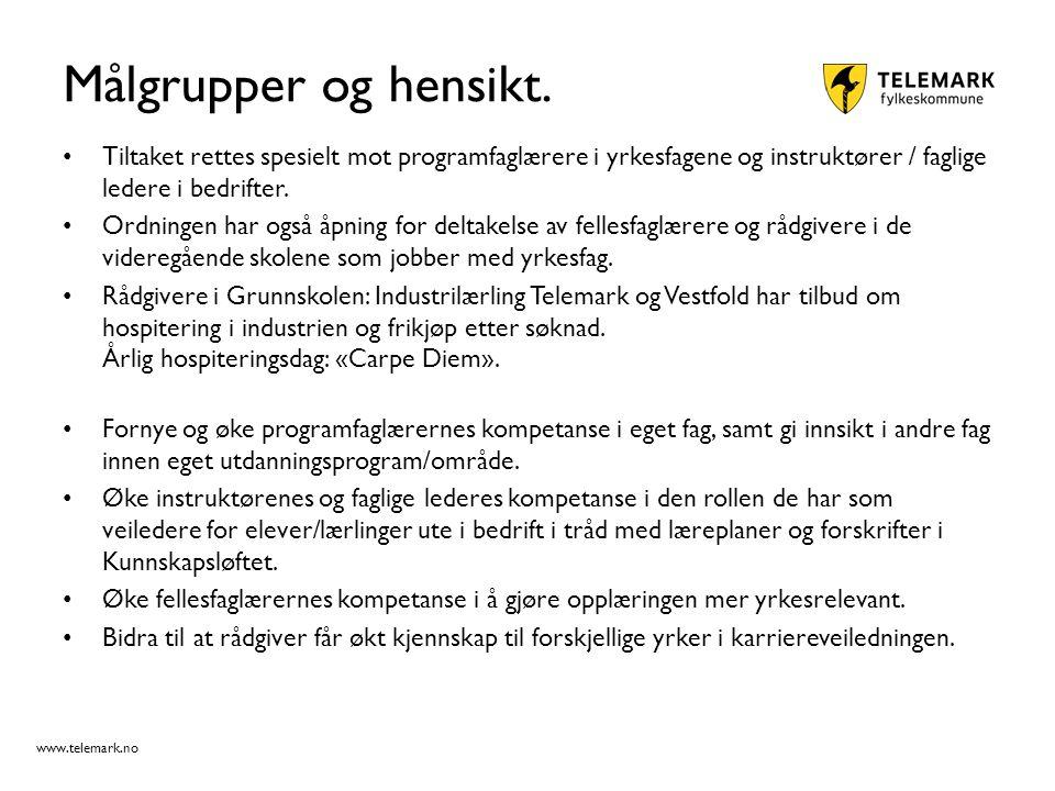 www.telemark.no Målgrupper og hensikt. Tiltaket rettes spesielt mot programfaglærere i yrkesfagene og instruktører / faglige ledere i bedrifter. Ordni