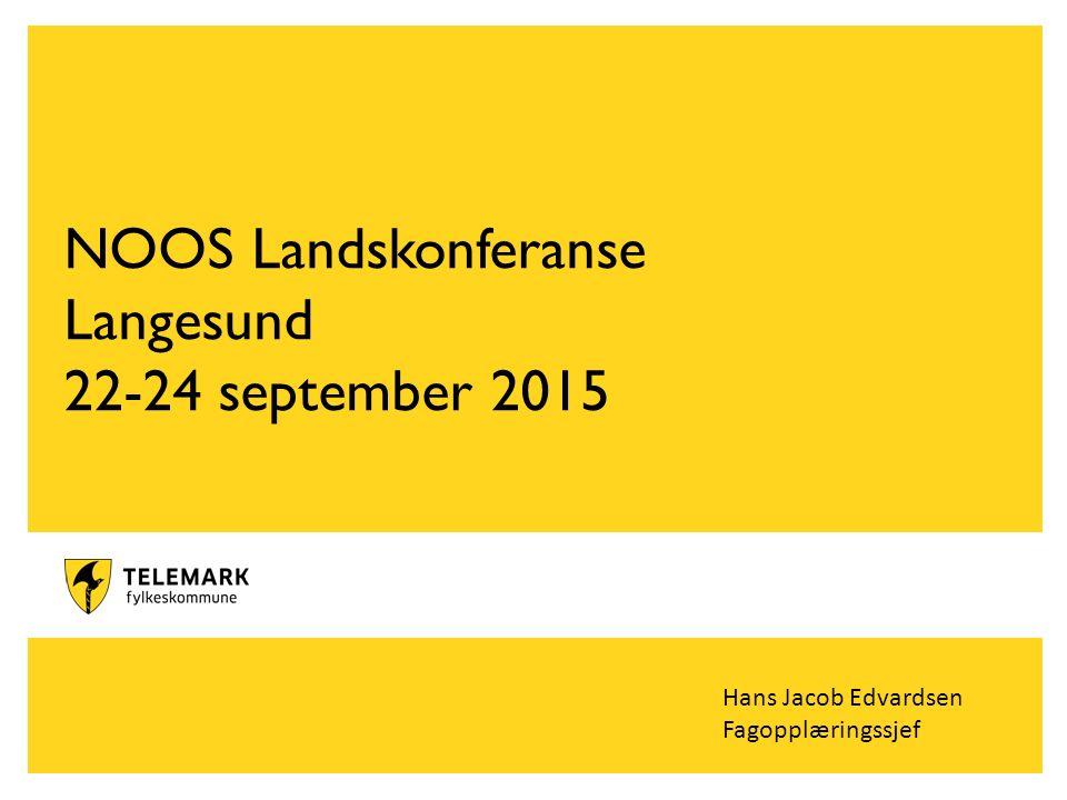 www.telemark.no NOOS Landskonferanse Langesund 22-24 september 2015 Hans Jacob Edvardsen Fagopplæringssjef