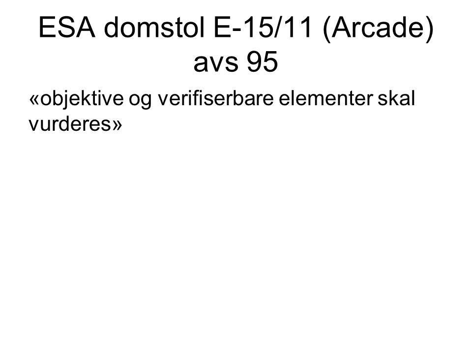 ESA domstol E-15/11 (Arcade) avs 95 «objektive og verifiserbare elementer skal vurderes»