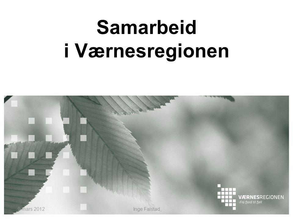 Samarbeid i Værnesregionen Inge Falstad9.mars 2012
