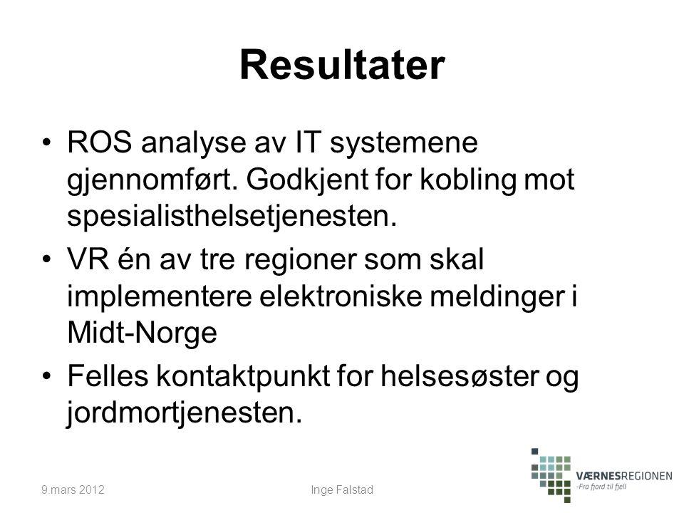 Resultater ROS analyse av IT systemene gjennomført. Godkjent for kobling mot spesialisthelsetjenesten. VR én av tre regioner som skal implementere ele