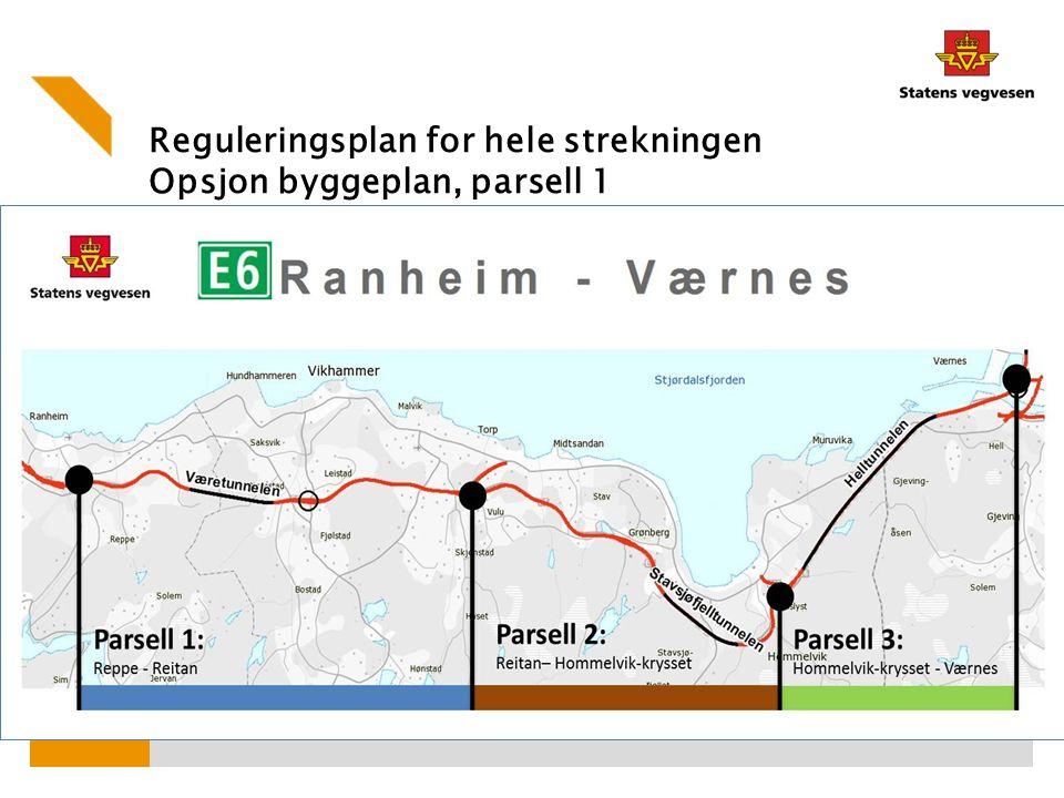Reguleringsplan for hele strekningen Opsjon byggeplan, parsell 1