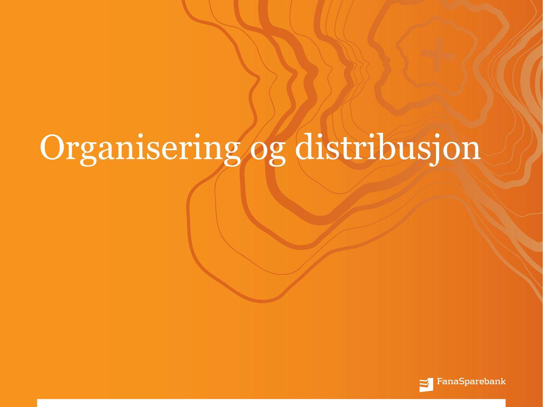 Organisering og distribusjon