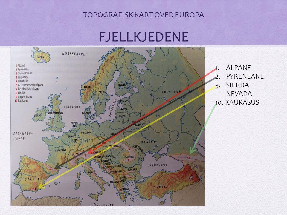 TOPOGRAFISK KART OVER EUROPA FJELLKJEDENE 1.ALPANE 2.PYRENEANE 3.SIERRA NEVADA 10. KAUKASUS