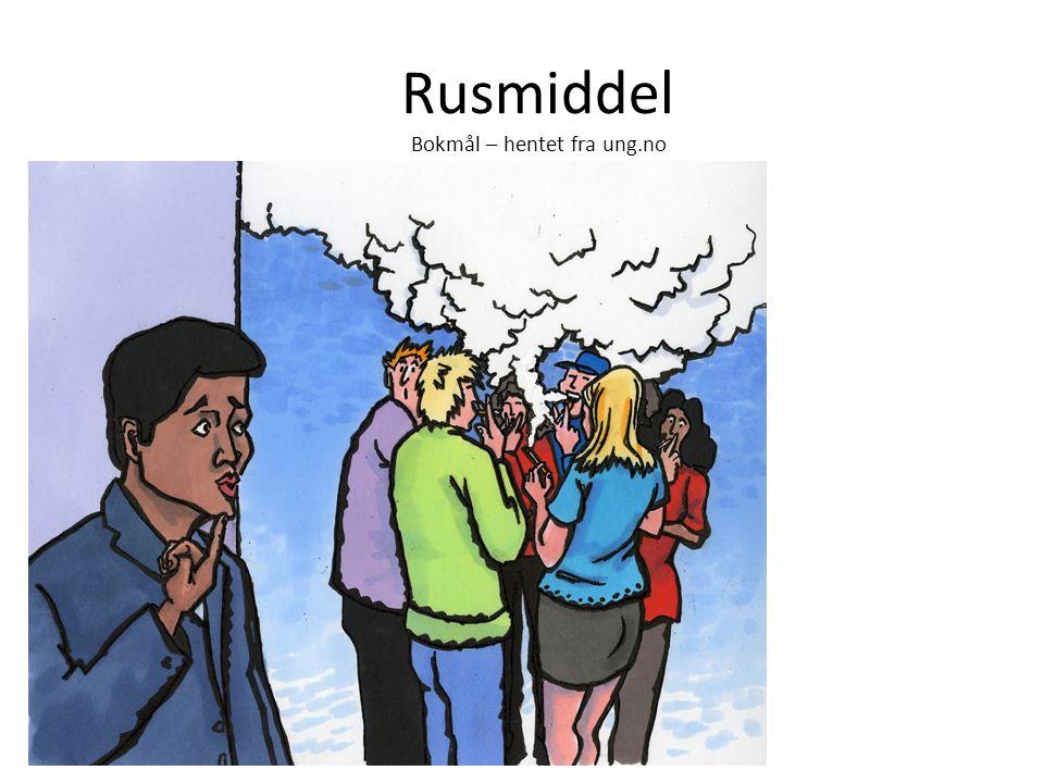 Rusmiddel Bokmål – hentet fra ung.no