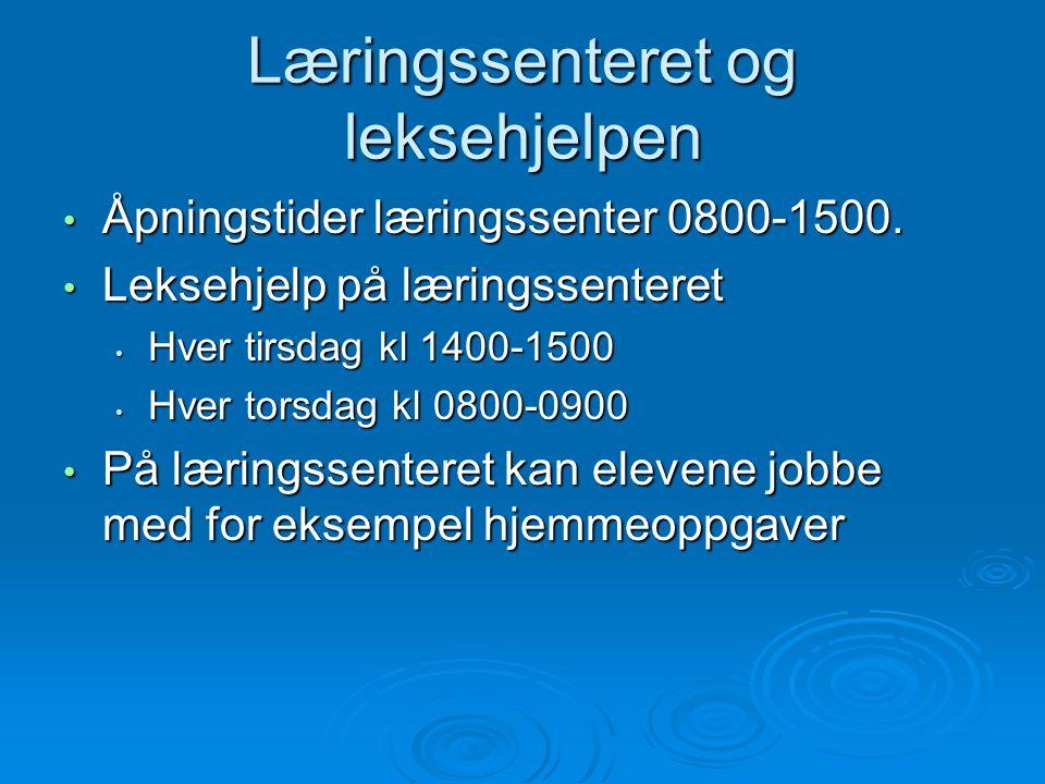 Læringssenteret og leksehjelpen Åpningstider læringssenter 0800-1500.