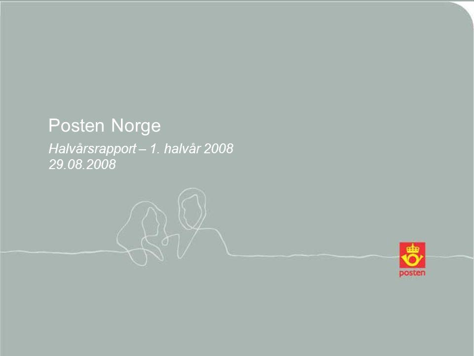 1 Posten Norge Halvårsrapport – 1. halvår 2008 29.08.2008