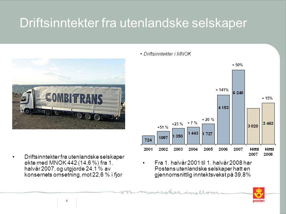 4 Driftsinntekter fra utenlandske selskaper Driftsinntekter fra utenlandske selskaper økte med MNOK 442 (14,6 %) fra 1.