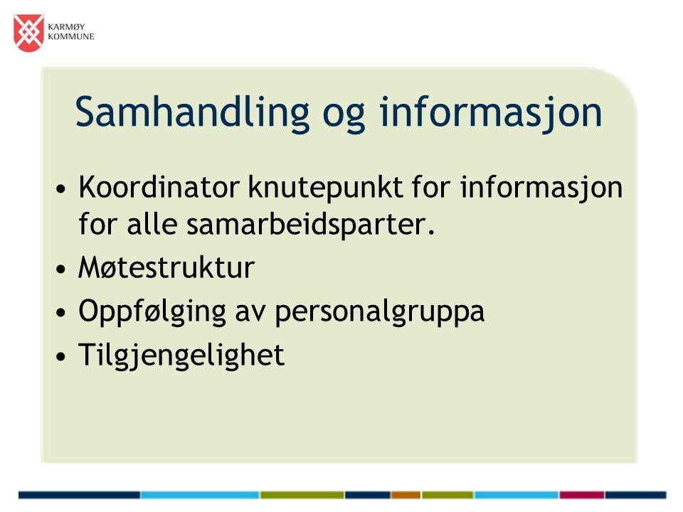 Samhandling og informasjon Koordinator knutepunkt for informasjon for alle samarbeidsparter.