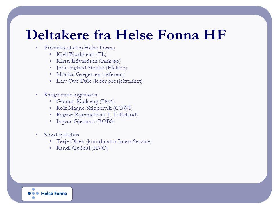 Deltakere fra Helse Fonna HF Prosjektenheten Helse Fonna Kjell Bjørkheim (PL) Kirsti Edvardsen (innkjøp) John Sigfred Stokke (Elektro) Monica Gregersen (referent) Leiv Ove Dale (leder prosjektenhet) Rådgivende ingeniører Gunnar Kullseng (F&A) Rolf Magne Skippervik (COWI) Ragnar Rommetveit( J.