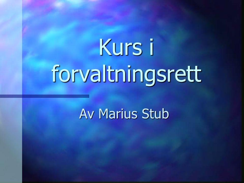 Kurs i forvaltningsrett Av Marius Stub