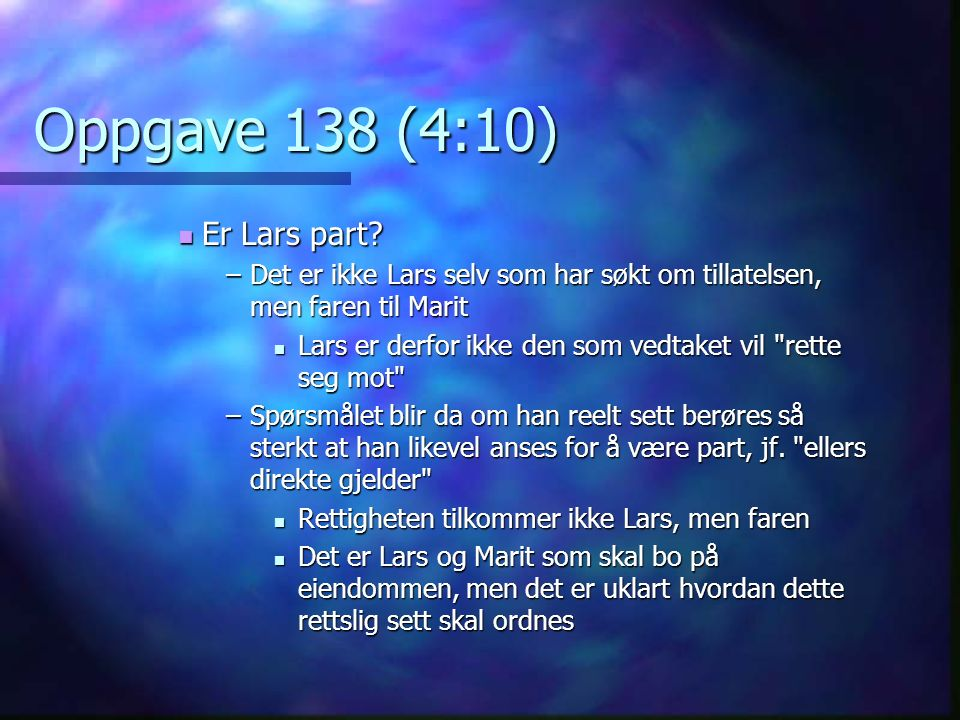 Oppgave 138 (4:10) Er Lars part. Er Lars part.