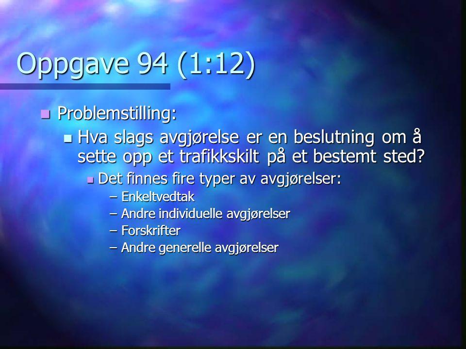 Oppgave 13 (1:7) Spørsmål a: Spørsmål a: Gir § 16 hjemmel for vilkårene.