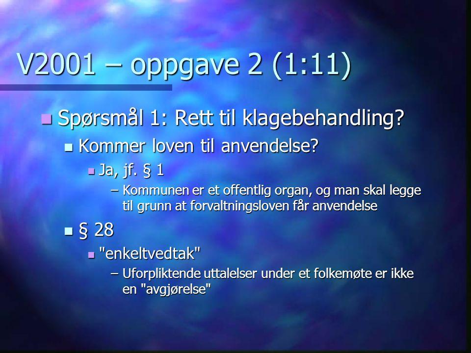 V2001 – oppgave 2 (1:11) Spørsmål 1: Rett til klagebehandling.