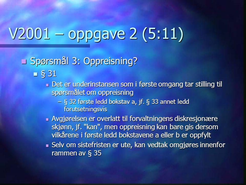 V2001 – oppgave 2 (5:11) Spørsmål 3: Oppreisning. Spørsmål 3: Oppreisning.