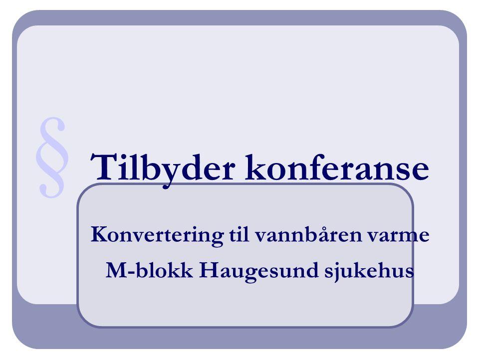 Deltakere fra Helse Fonna HF Prosjektenheten Helse Fonna Trond Sletten (PL) Mette Wee (innkjøp) Rådgivende ingeniører Gunnar Kullseng (F&A)