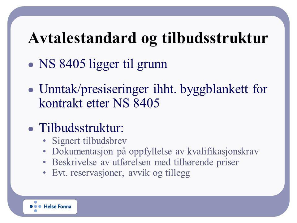 Avtalestandard og tilbudsstruktur NS 8405 ligger til grunn Unntak/presiseringer ihht.