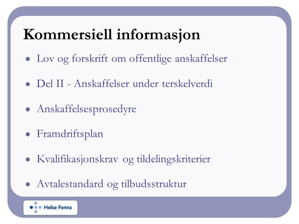 Kommersiell informasjon Lov og forskrift om offentlige anskaffelser Del II - Anskaffelser under terskelverdi Anskaffelsesprosedyre Framdriftsplan Kvalifikasjonskrav og tildelingskriterier Avtalestandard og tilbudsstruktur