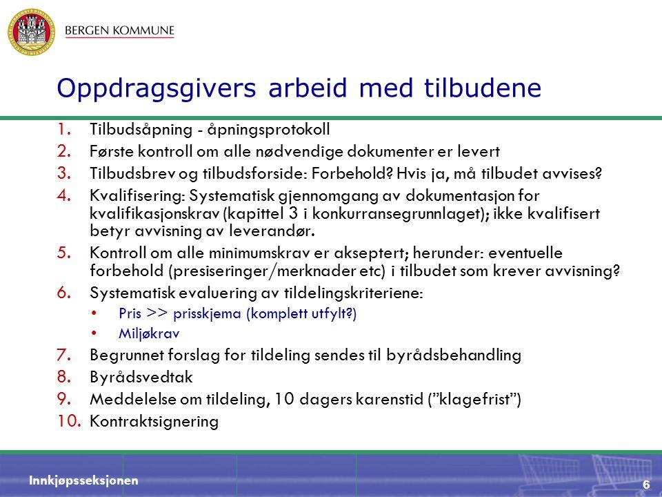 Innkjøpsseksjonen 7 Konkurransegjennomføringsverktøy Bergen kommune har tatt i bruk verktøy for helelektronisk gjennomføring av anskaffelser.