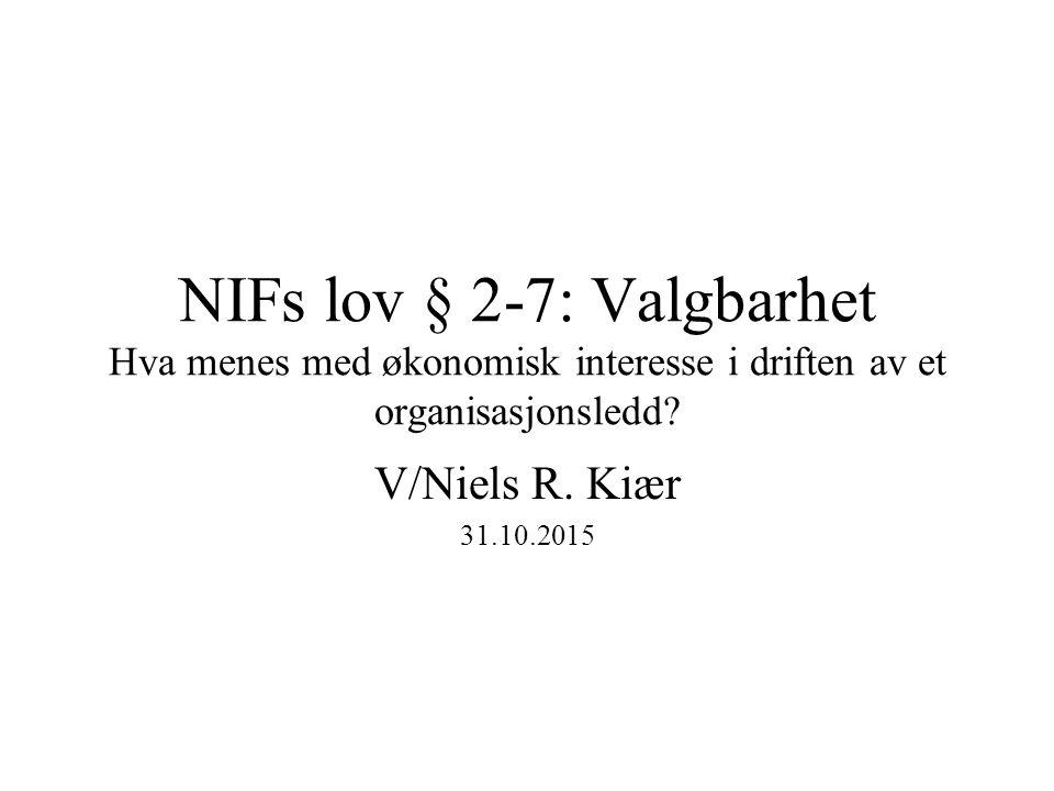 NIFs lov § 2-7: Valgbarhet Hva menes med økonomisk interesse i driften av et organisasjonsledd.