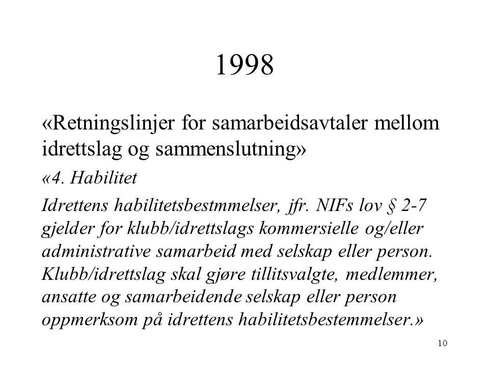 1998 «Retningslinjer for samarbeidsavtaler mellom idrettslag og sammenslutning» «4.